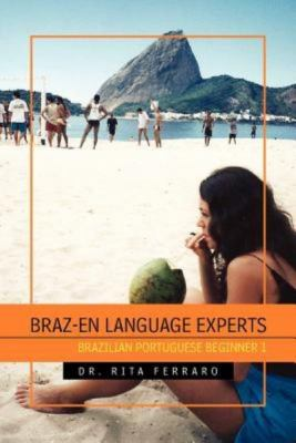 Braz-En Language Experts: Brazilian Portuguese Beginner 1 9781462850730