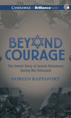 Beyond Courage: The Untold Story of Jewish Resistance During the Holocaust 9781469206400