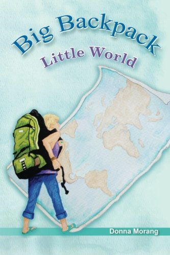 Big Backpack - Little World Donna Morang