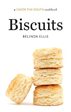 Biscuits: A Savor the South Cookbook