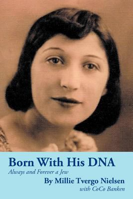 Born with His DNA: Always and Forever a Jew 9781467036672