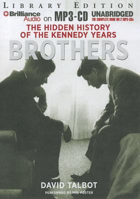 Brothers: The Hidden History of the Kennedy Years 9781469204031