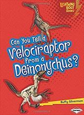 Can You Tell a Velociraptor from a Deinonychus? (Lightning Bolt Books - Dinosaur Look-Alikes) 21782947