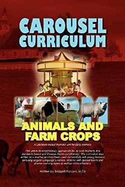 Carousel Curriculum Farm Animals and Farm Crops 9781469164984