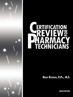 Certification Review for Pharmacy Technicians: Ninth Edition 9781468507300