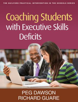 Coaching Students with Executive Skills Deficits 9781462503759