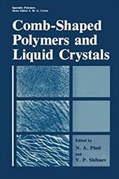 Comb-Shaped Polymers and Liquid Crystals 21248973