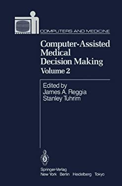 Computer-Assisted Medical Decision Making 9781461295679
