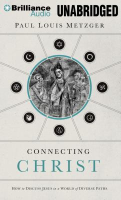 Connecting Christ: How to Discuss Jesus in a World of Diverse Paths 9781469203423