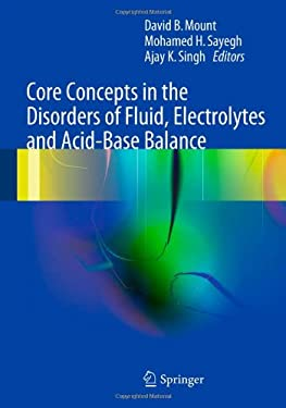 Core Concepts in the Disorders of Fluid, Electrolytes and Acid-Base Balance 9781461437697