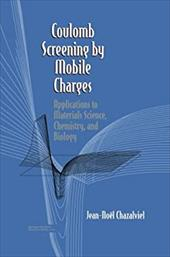 Coulomb Screening by Mobile Charges: Applications to Materials Science, Chemistry, and Biology 21251887