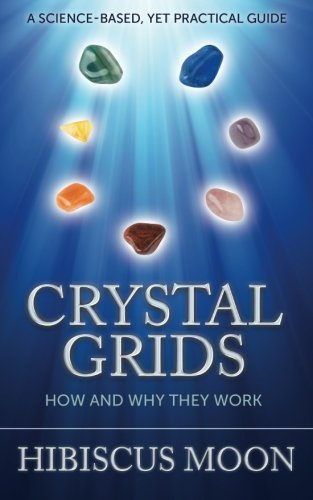 Crystal Grids: How and Why They Work 9781463729189