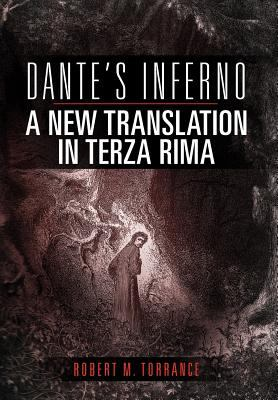 Dante's Inferno, a New Translation in Terza Rima 9781462845187