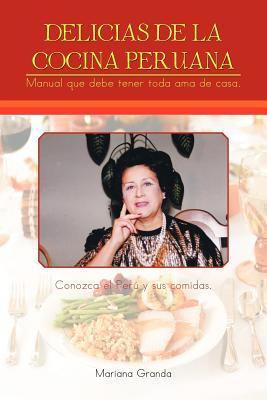 Delicias de La Cocina Peruana 9781463305864