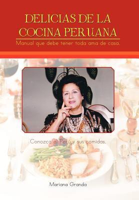 Delicias de La Cocina Peruana 9781463305871