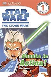 DK Readers: Star Wars: The Clone Wars: Ahsoka in Action! 19312912