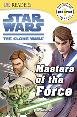 DK Readers: Star Wars: The Clone Wars: Masters of the Force 9781465405852