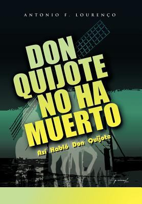 Don Quijote No Ha Muerto: As Habl Don Quijote 9781462041015