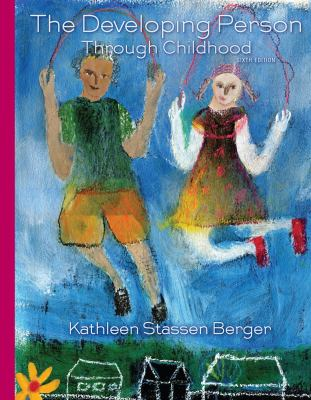 The Developing Person Through Childhood - 6th Edition