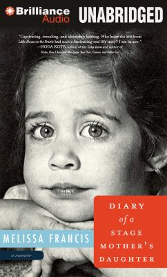 Diary of a Stage Mother's Daughter: A Memoir 9781469219592