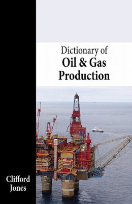 Dictionary of Oil & Gas Production 9781466512269