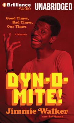 Dyn-O-Mite!: Good Times, Bad Times, Our Times 9781469203041