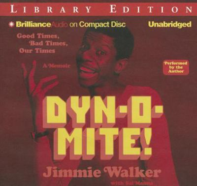 Dyn-O-Mite!: Good Times, Bad Times, Our Times 9781469203058