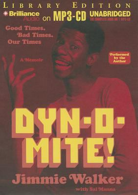 Dyn-O-Mite!: Good Times, Bad Times, Our Times 9781469203065