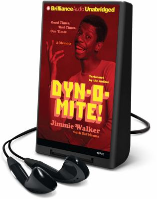 Dyn-O-Mite!: Good Times, Bad Times, Our Times --A Memior