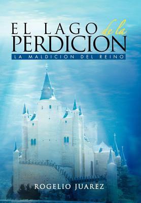 El Lago de La Perdicion 9781463301309