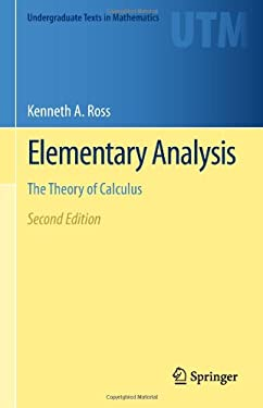 Elementary Analysis: The Theory of Calculus 9781461462705