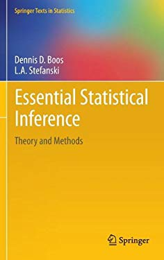 Essential Statistical Inference: Theory and Methods 9781461448174