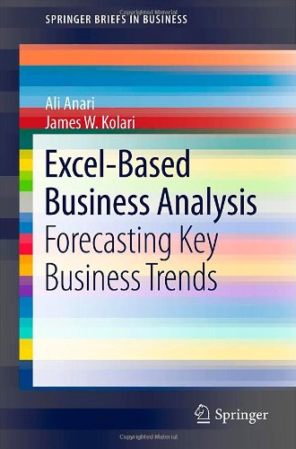Excel-Based Business Analysis: Forecasting Key Business Trends 9781461420491