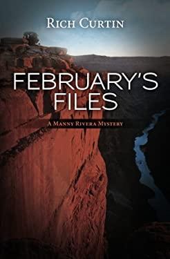 February's Files : A Manny Rivera Mystery