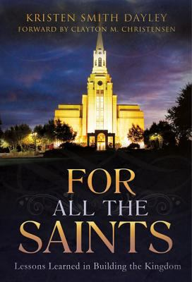 For All the Saints: Lessons Learned in Building the Kingdom 9781462110643