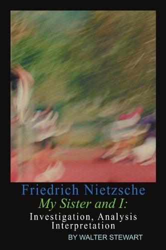 Friedrich Nietzsche My Sister and I 9781465347886