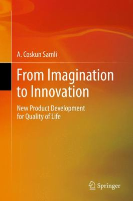 From Imagination to Innovation: New Product Development for Quality of Life 9781461408536