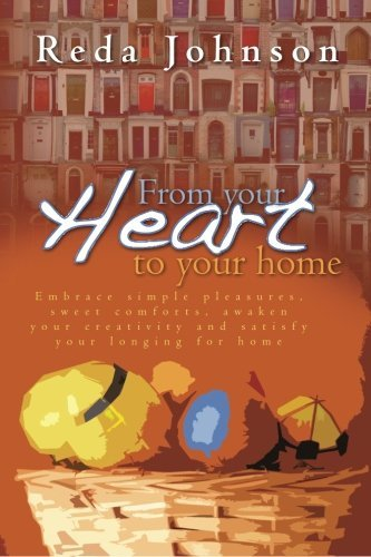 From Your Heart to Your Home 9781461151715