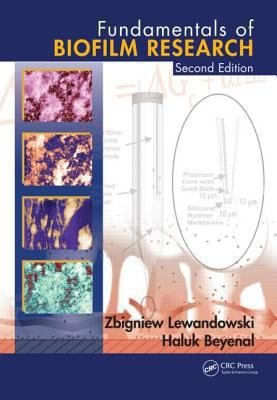 Fundamentals of Biofilm Research 9781466559592