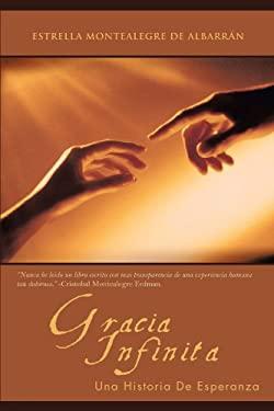 Gracia Infinita: Una Historia de Esperanza 9781462042883
