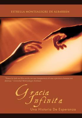 Gracia Infinita: Una Historia de Esperanza 9781462042890