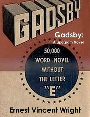 Gadsby: A Lipogram Novel 9781466216730