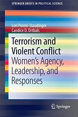 Terrorism and Violent Conflict : Women's Agency, Leadership, and Responses
