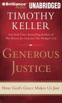 Generous Justice: How God's Grace Makes Us Just 9781469240886