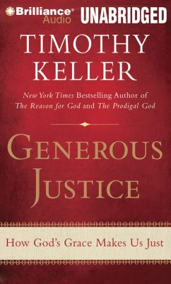 Generous Justice: How God's Grace Makes Us Just 9781469240893