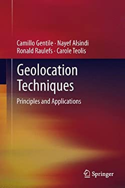 Geolocation Techniques: Principles and Applications 9781461418351
