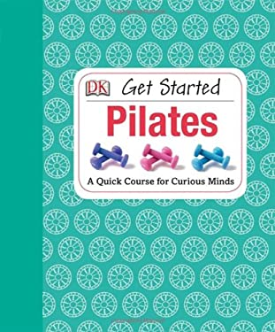 Get Started: Pilates 9781465401991