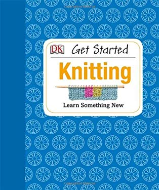 Get Started: Knitting 9781465401977