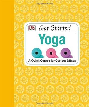Get Started: Yoga 9781465401984