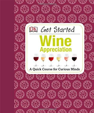 Get Started: Wine Appreciation 9781465402011